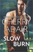 Slow Burn by Cherry Adair