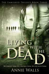 Living with the Dead The Famished Trilogy 3