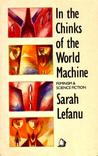 In the Chinks of the World Machine: Feminism and Science Fiction