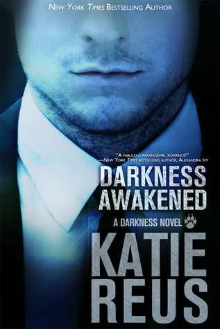Darkness Awakened (Darkness #1)  - Katie Reus