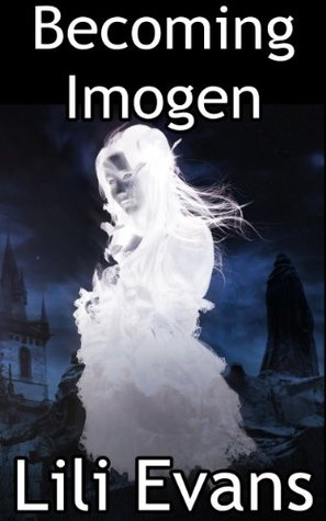 Becoming Imogen  by  Lili Evans