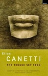 The Tongue Set Free by Elias Canetti