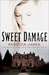 Sweet Damage: A Novel