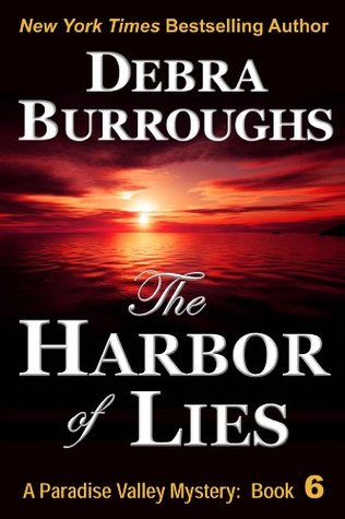 Download free The Harbor of Lies, a Romantic Suspense Novel (Paradise Valley Mystery #6) PDF by Debra Burroughs
