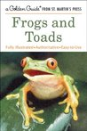 Frogs and Toads (A Golden Guide from St. Martin's Press)