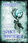 Solace Shattered: Book II Solace