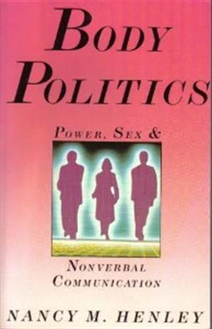 Body Politics: Power, Sex, and Nonverbal Communication