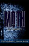 MOTH (Max Hollingsworth Paranormal Mysteries)