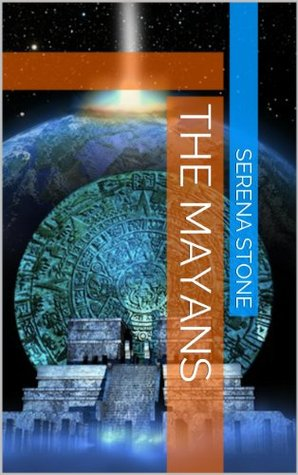 The Mayans  by  Serena Stone