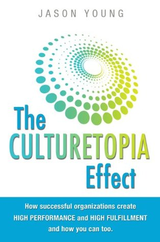 Culturetopia: The Ultimate High Performance Workplace