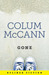 Gone by Colum McCann
