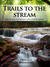 Trails to the Stream: Poetr...