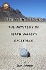Strolling stones the mystery of death valley's racetrack