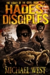 Hades' Disciples by Michael  West