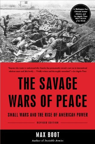 Find The Savage Wars Of Peace: Small Wars And The Rise Of American Power by Max Boot PDF