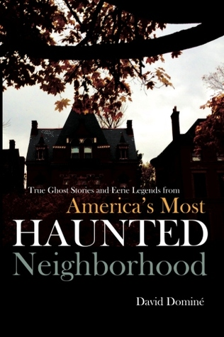 True Ghost Stories and Eerie Legends from America's Most Haun... by David Domine