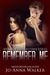 Remember Me by J.M. Walker