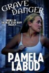 Grave Danger   (Blue Star Babies Trilogy, #1)