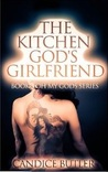 The Kitchen God's Girlfriend (Oh My Gods #3)