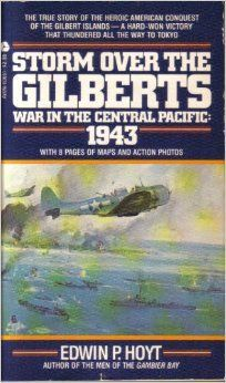 Storm Over the Gilberts: War in the Central Pacific:  1943