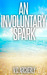 An Involuntary Spark (Summerhouse #1)