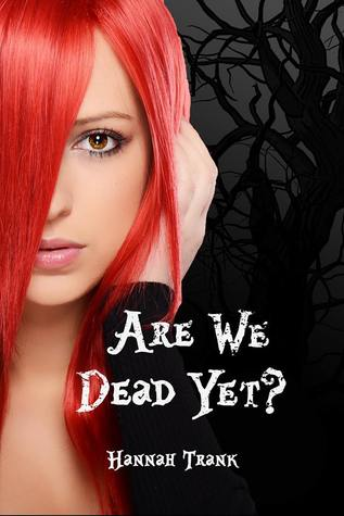 Download for free Are We Dead Yet? PDF by Hannah Trank