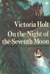 On the Night of the Seventh Moon by Victoria Holt