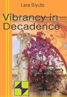 Vibrancy in Decadence