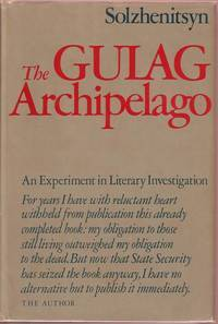 The Gulag Archipelago, 1918-1956: An Experiment in Literary Investigation I-II The Gulag Archipelago 1918-1956 1-2