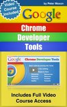 Google Chrome Developer Tools: Beginners Guide + Video Course