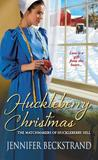 Huckleberry Christmas (The Matchmakers of Huckleberry Hill, #3)