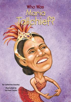 Who Was Maria Tallchief? (Who Was/Is...?)