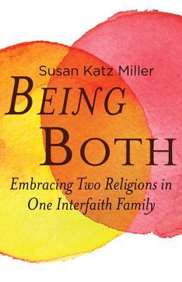 Being Both by Susan Katz Miller