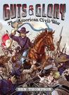 Guts & Glory: The American Civil War