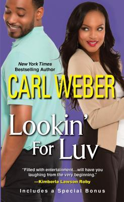 Lookin' For Luv by Carl Weber