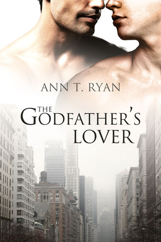 The Godfather's Lover by Ann T. Ryan