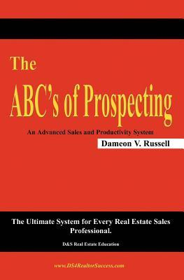 The Abc's Of Prospecting by Dameon V. Russell