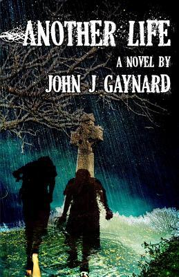 Another Life by John J. Gaynard