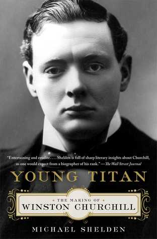 Free download online Young Titan: The Making of Winston Churchill PDF by Michael Shelden