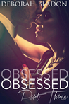 Obsessed - Part Three