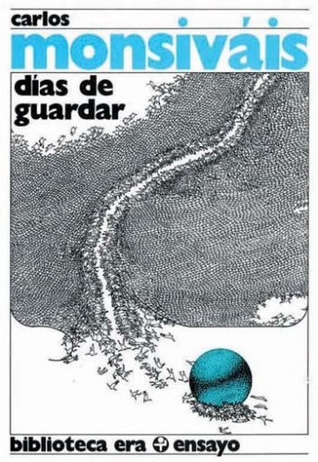 Dias De Guardar (Ensayo (Ediciones Era).) by Carlos Monsiváis