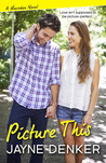 Picture This by Jayne Denker