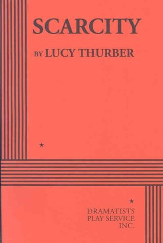 Scarcity by Lucy Thurber
