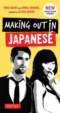 Making Out in Japanese by Todd Geers