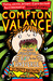 Compton Valance, the most powerful boy in the universe