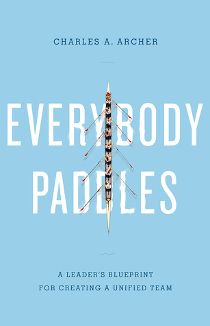 Everybody Paddles (3rd Edition) by Charles A. Archer