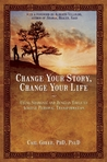 Change Your Story, Change Your Life by Carl Greer