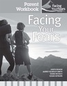 Facing Your Fears Parent Workbook Pack