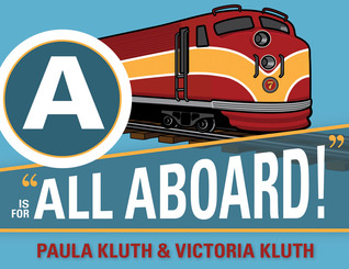 """A is for """"All Aboard!"""""""