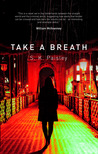 Take a Breath by S.K. Paisley